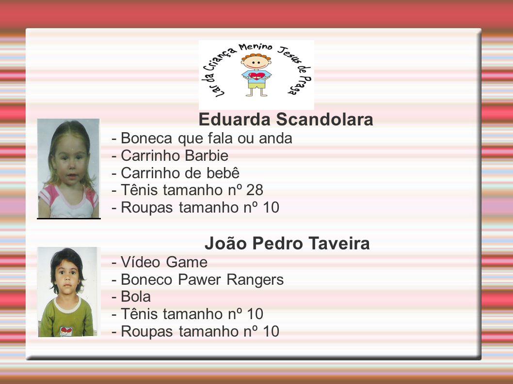 Eduarda Scandolara João Pedro Taveira - Boneca que fala ou anda
