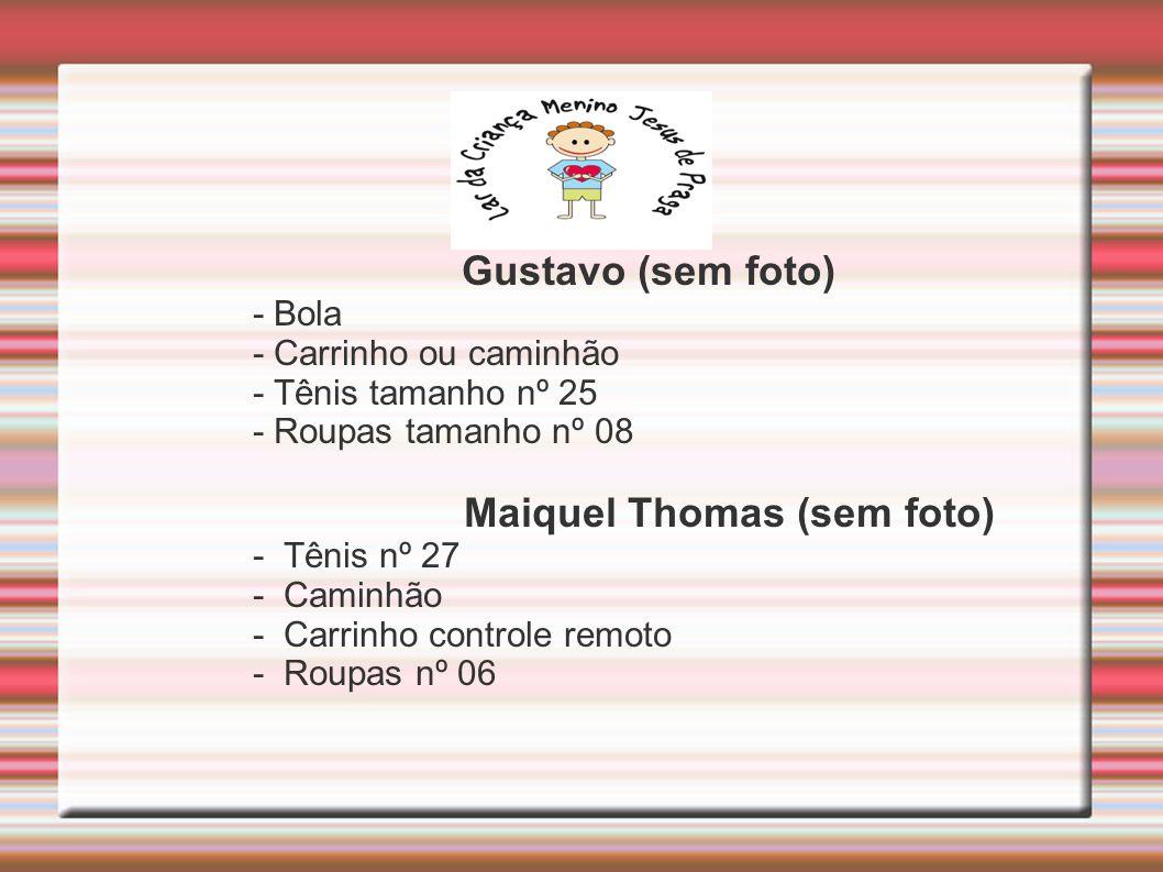 Maiquel Thomas (sem foto)