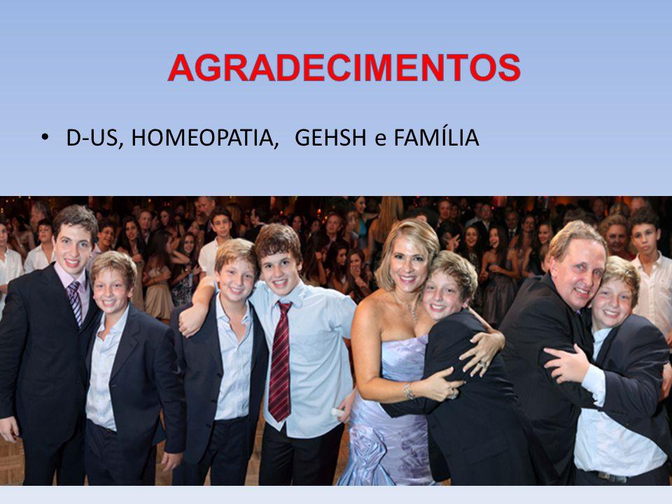 AGRADECIMENTOS D-US, HOMEOPATIA, GEHSH e FAMÍLIA