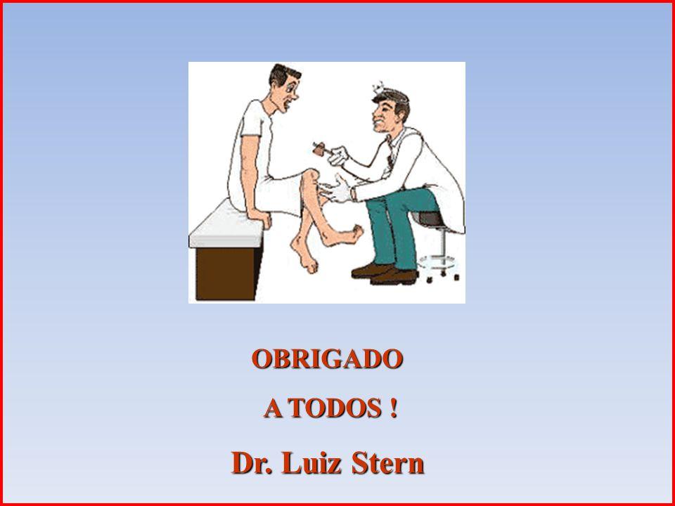 OBRIGADO A TODOS ! Dr. Luiz Stern