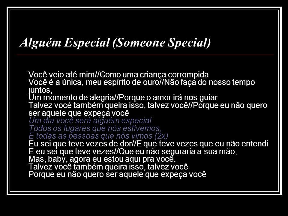 Alguém Especial (Someone Special)