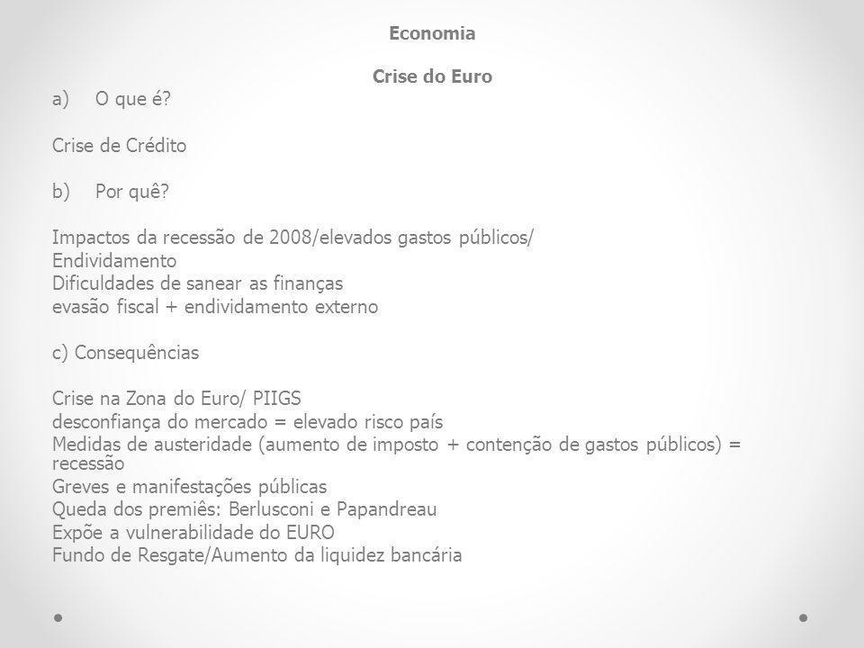 Impactos da recessão de 2008/elevados gastos públicos/ Endividamento