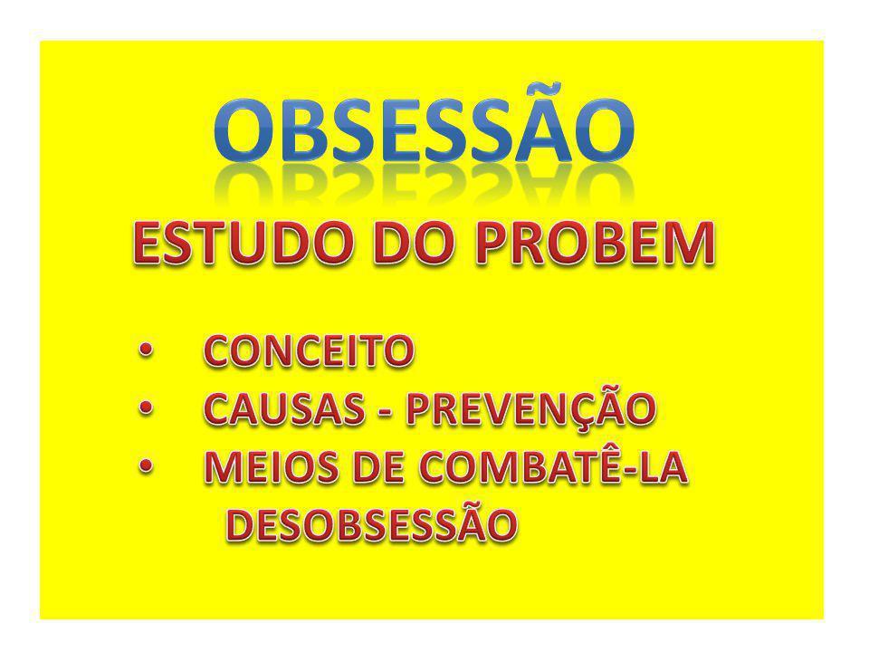 OBSESSÃO ESTUDO DO PROBEM CONCEITO CAUSAS - PREVENÇÃO