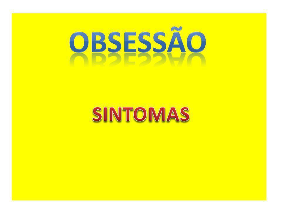 OBSESSÃO SINTOMAS