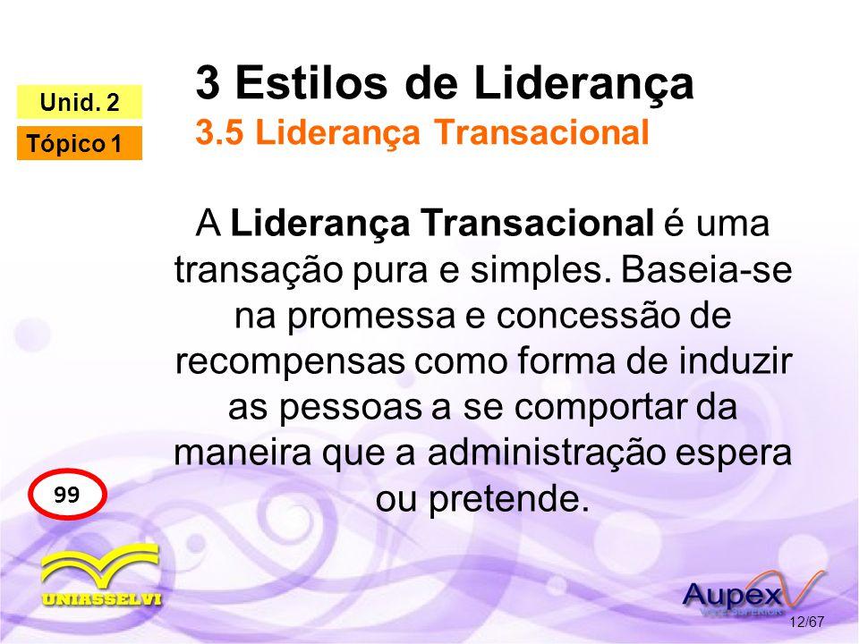 3 Estilos de Liderança 3.5 Liderança Transacional