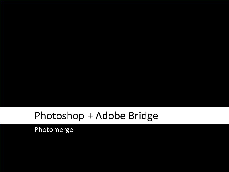 Photoshop + Adobe Bridge