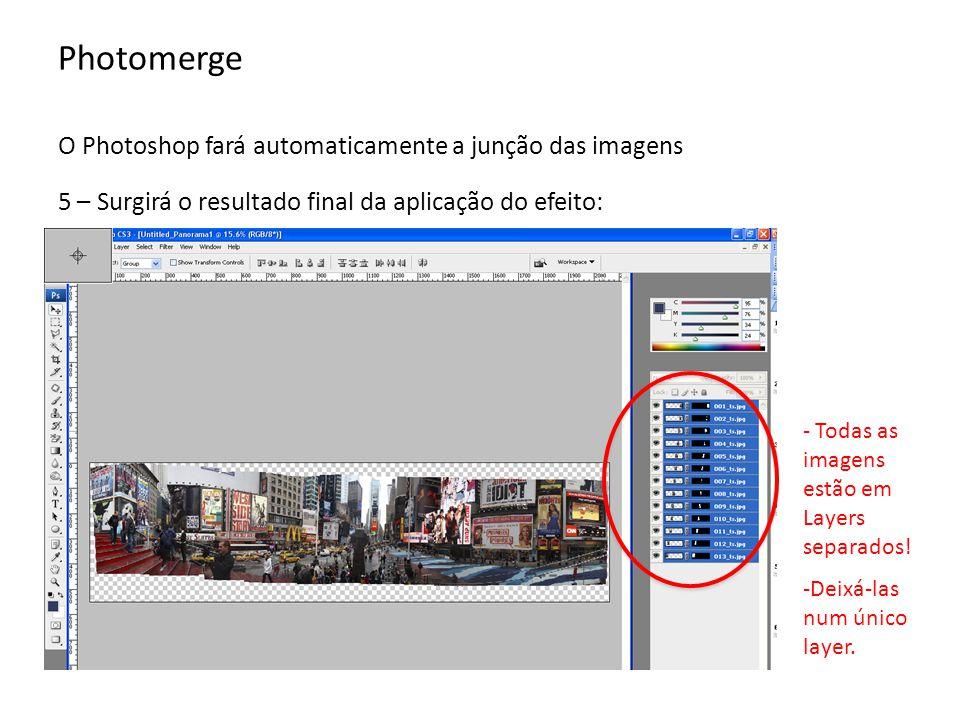 Photomerge O Photoshop fará automaticamente a junção das imagens