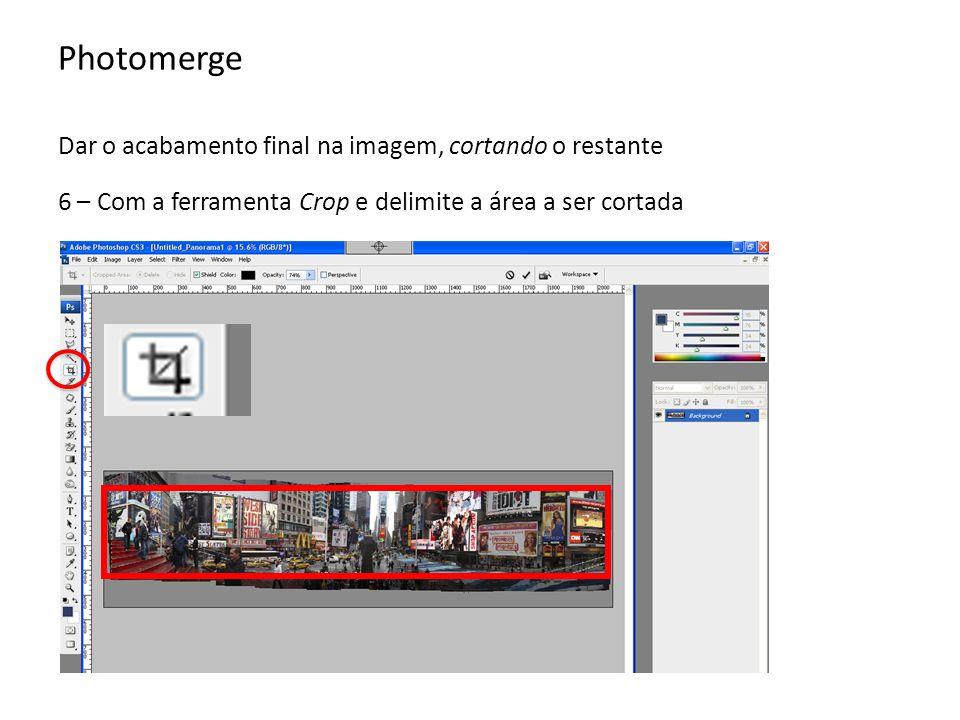 Photomerge Dar o acabamento final na imagem, cortando o restante