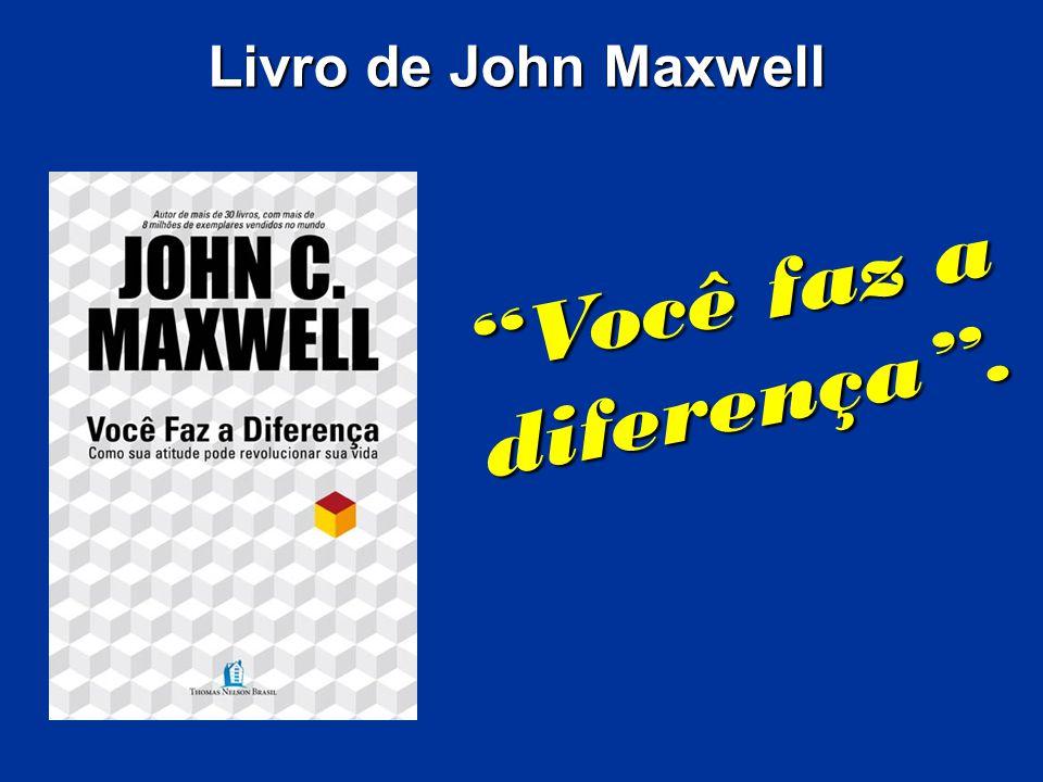 Livro de John Maxwell Você faz a diferença .