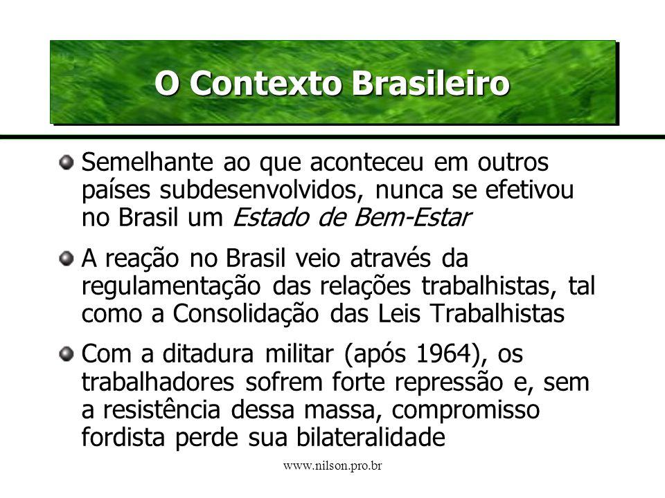 O Contexto Brasileiro Semelhante ao que aconteceu em outros países subdesenvolvidos, nunca se efetivou no Brasil um Estado de Bem-Estar.