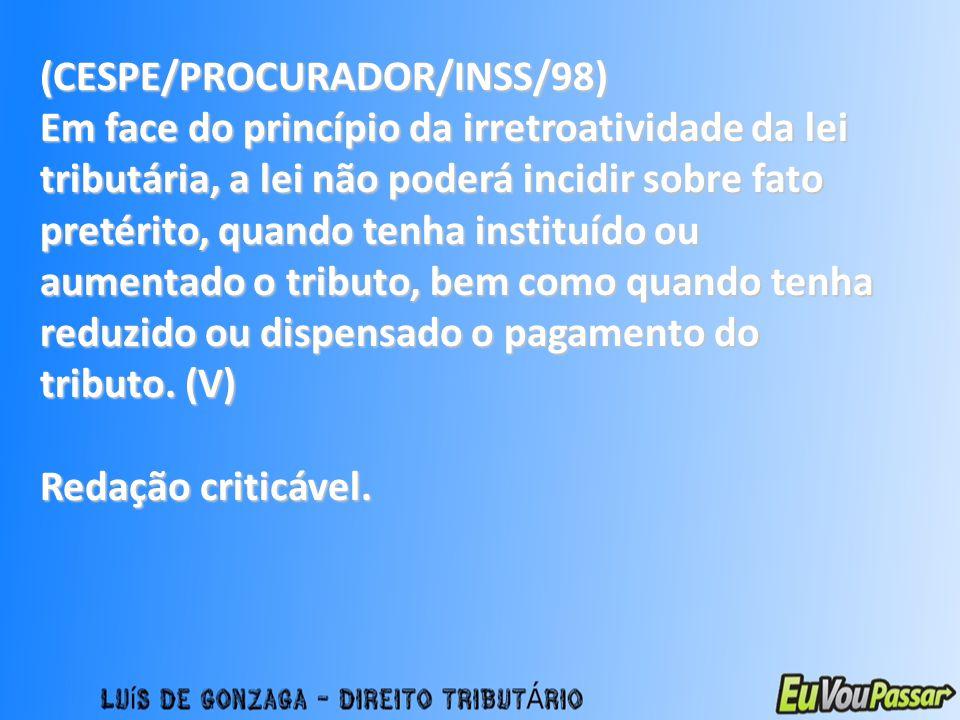 (CESPE/PROCURADOR/INSS/98)