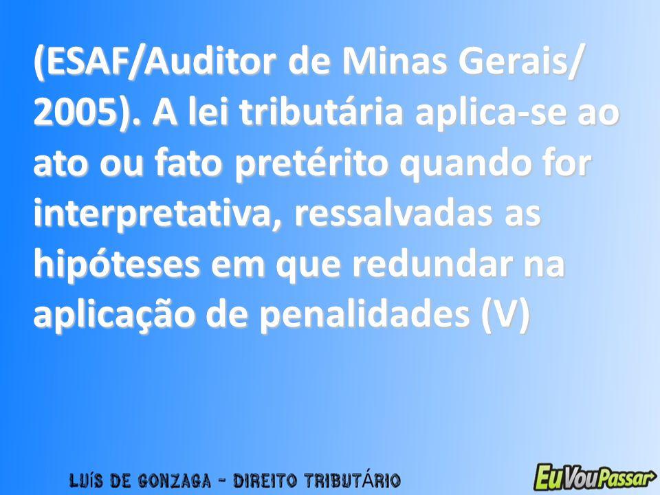 (ESAF/Auditor de Minas Gerais/ 2005)