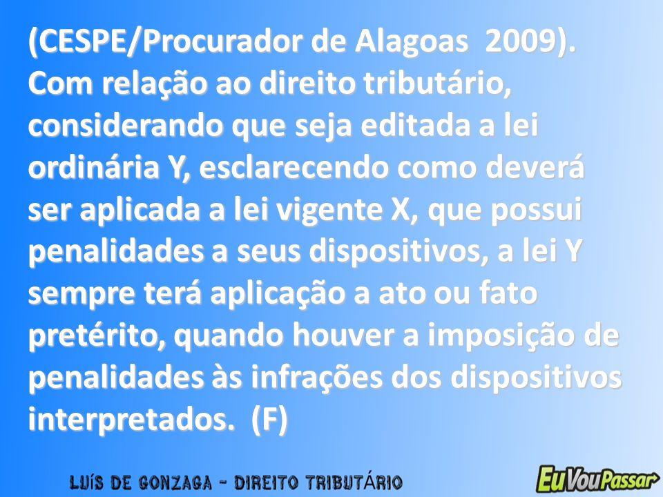 (CESPE/Procurador de Alagoas 2009)