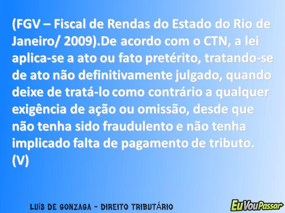 (FGV – Fiscal de Rendas do Estado do Rio de Janeiro/ 2009)