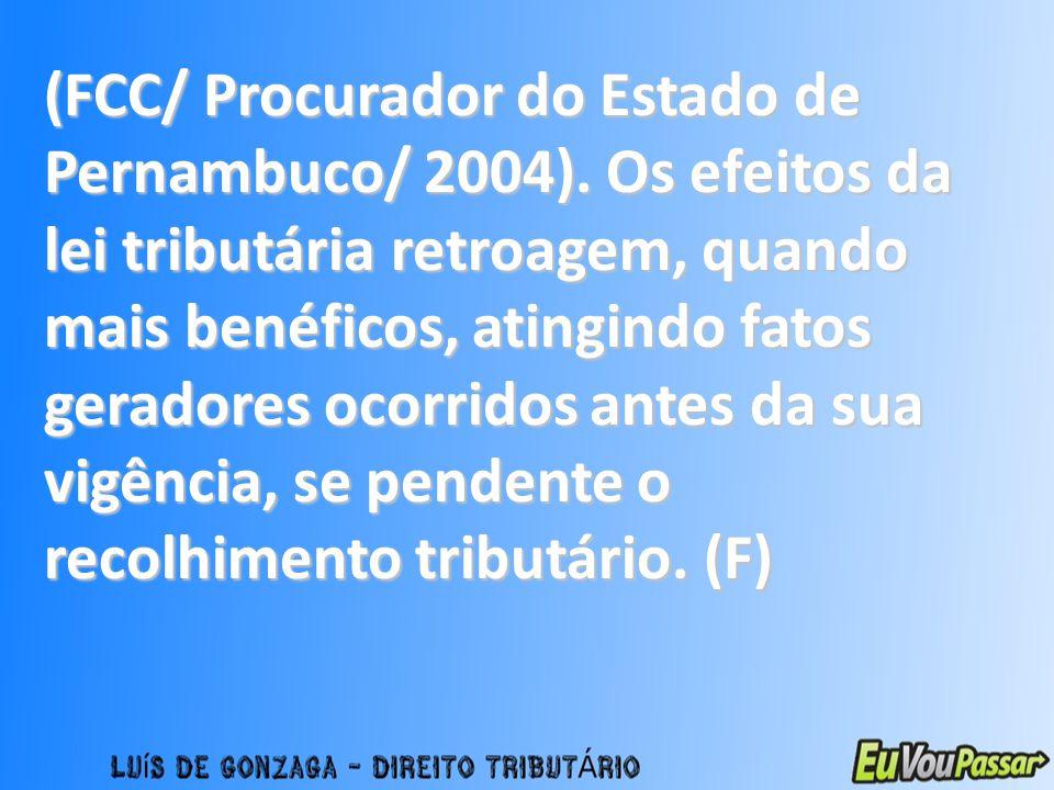(FCC/ Procurador do Estado de Pernambuco/ 2004)