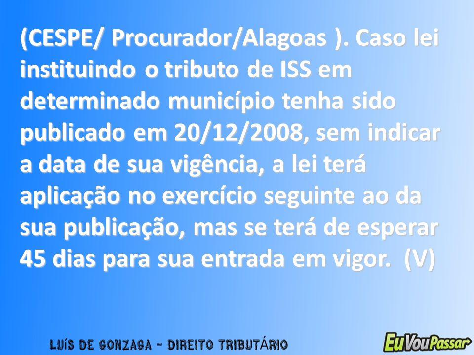 (CESPE/ Procurador/Alagoas )
