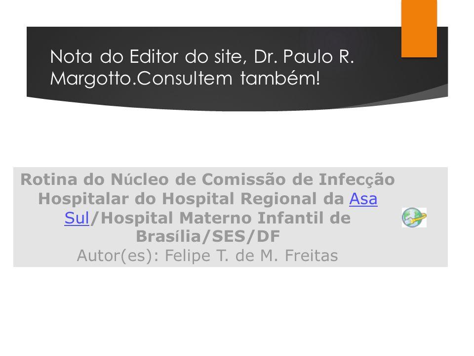 Nota do Editor do site, Dr. Paulo R. Margotto.Consultem também!