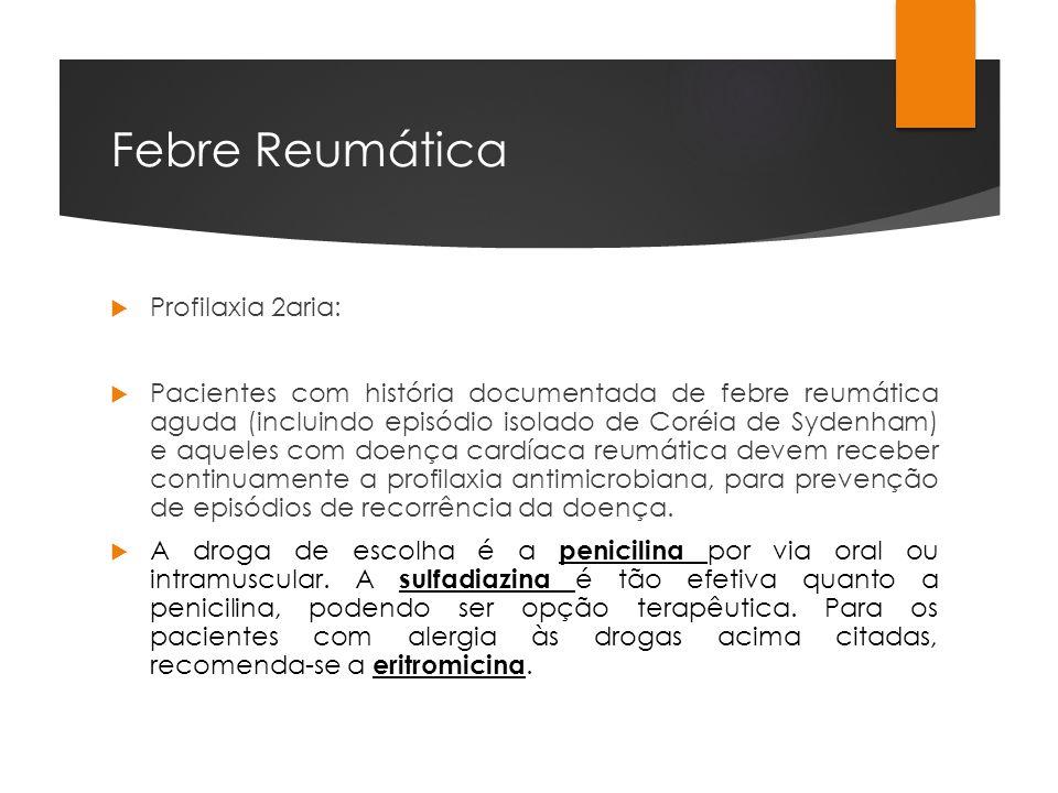 Febre Reumática Profilaxia 2aria: