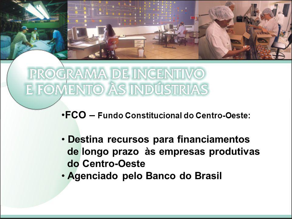 FCO – Fundo Constitucional do Centro-Oeste: