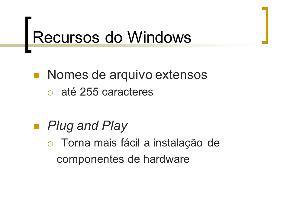 Recursos do Windows Nomes de arquivo extensos Plug and Play