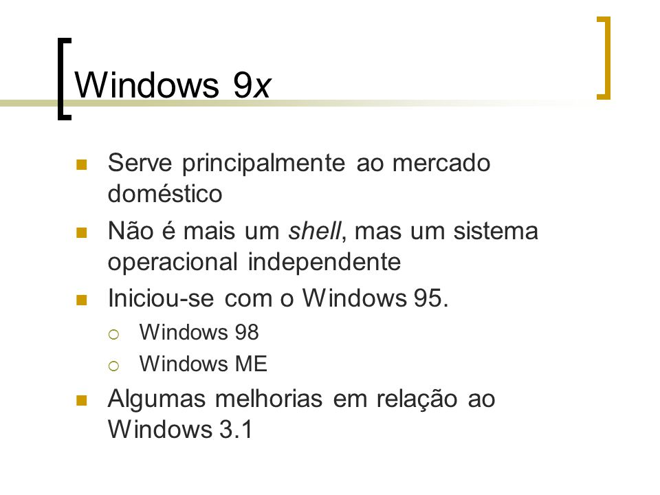 Windows 9x Serve principalmente ao mercado doméstico