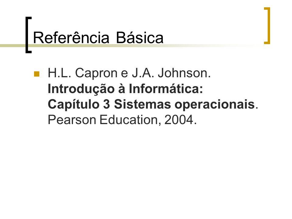 Referência Básica H.L. Capron e J.A. Johnson.