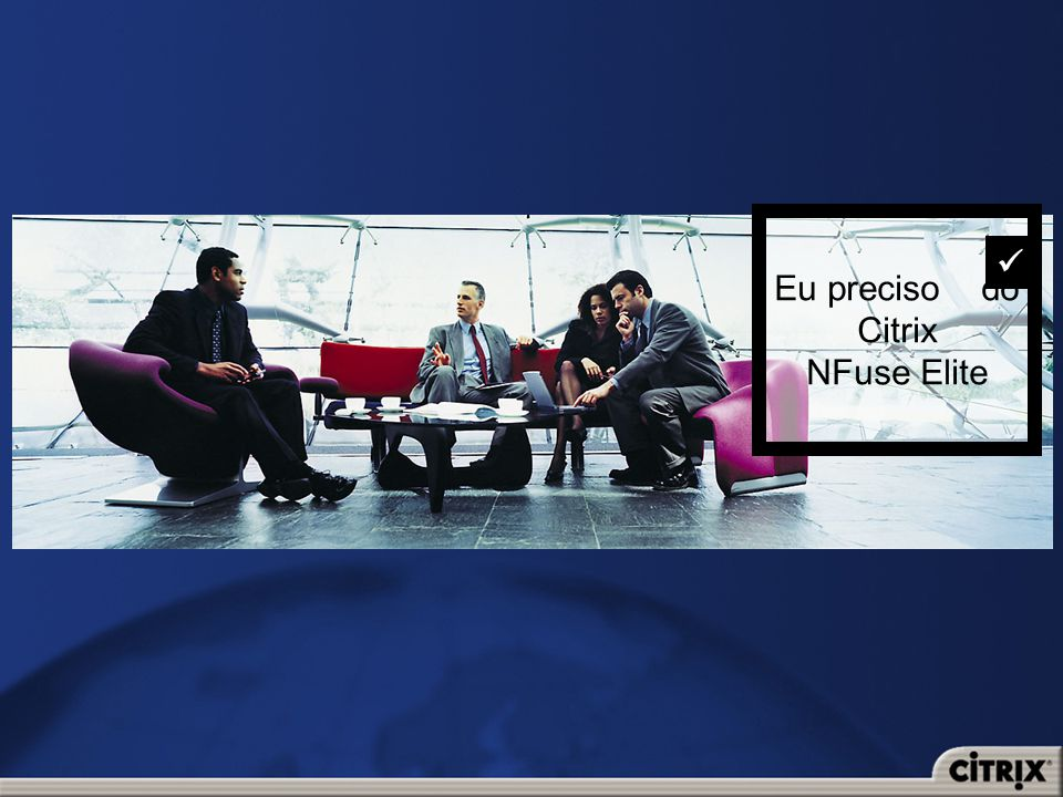 Eu preciso do Citrix NFuse Elite