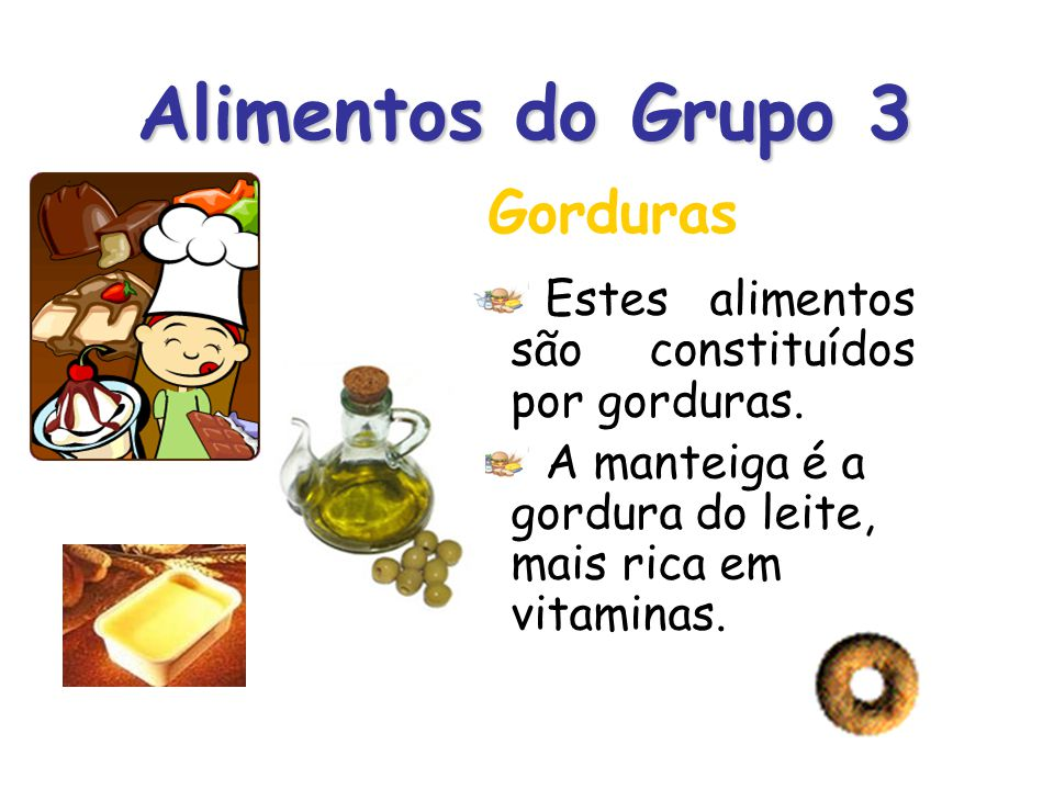 Alimentos do Grupo 3 Gorduras