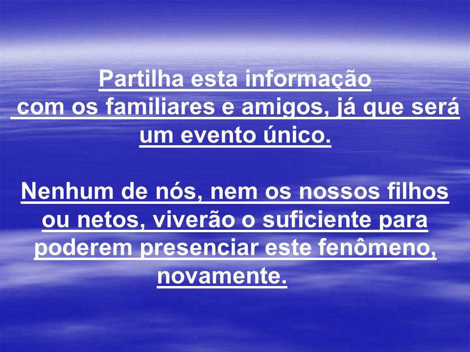 Partilha esta informação com os familiares e amigos, já que será um evento único.