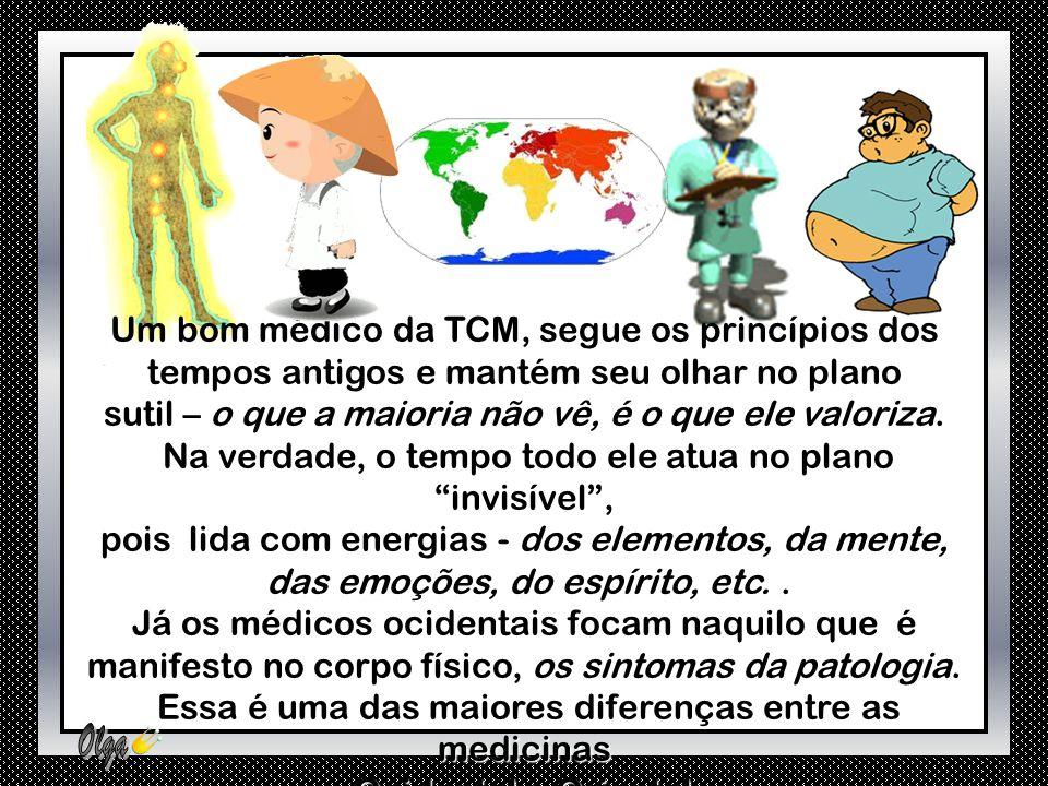 Um bom médico da TCM, segue os princípios dos