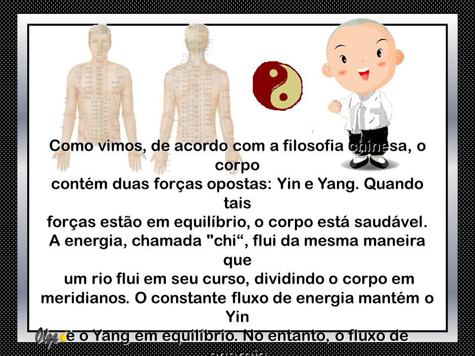 Como vimos, de acordo com a filosofia chinesa, o corpo