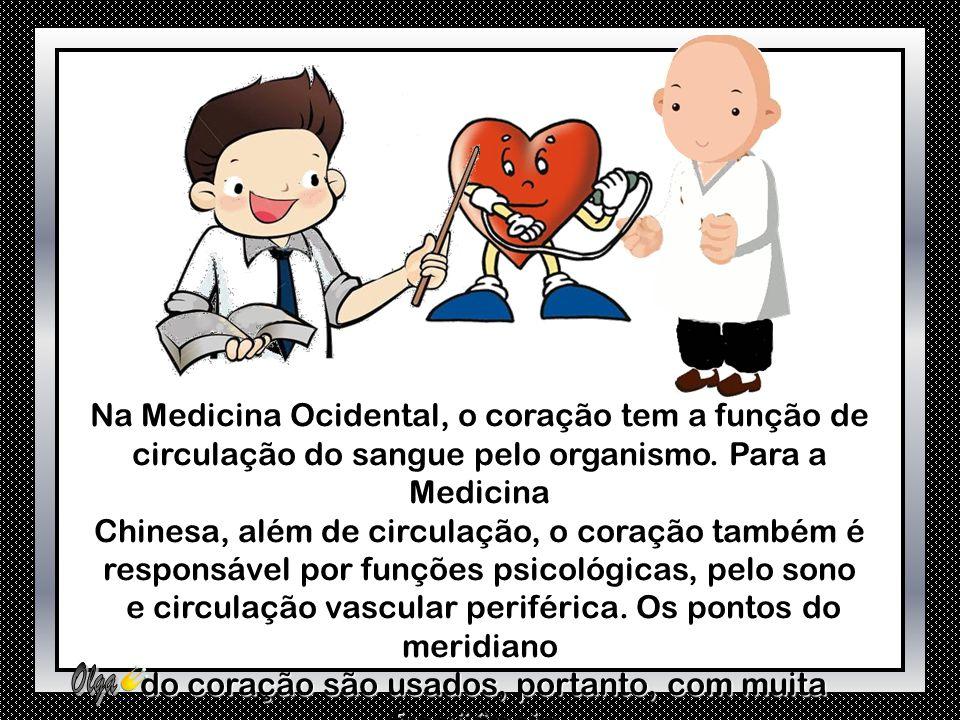 Na Medicina Ocidental, o coração tem a função de