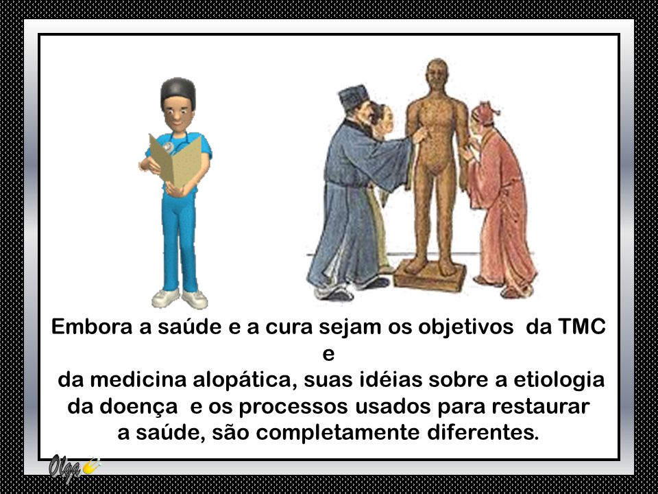 Embora a saúde e a cura sejam os objetivos da TMC e