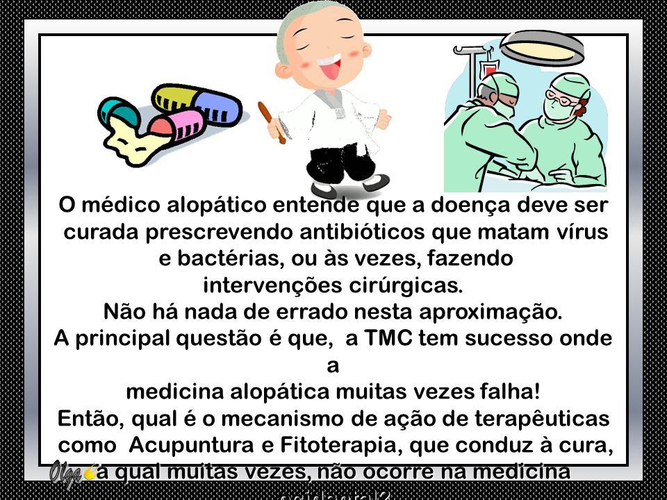 O médico alopático entende que a doença deve ser