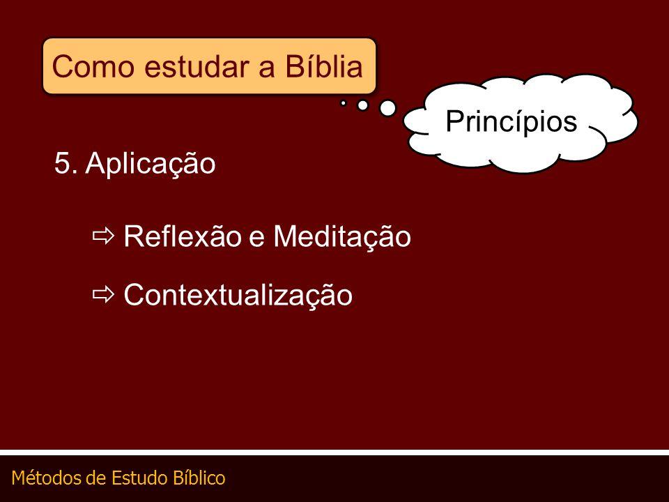 Como estudar a Bíblia Princípios 5. Aplicação Reflexão e Meditação