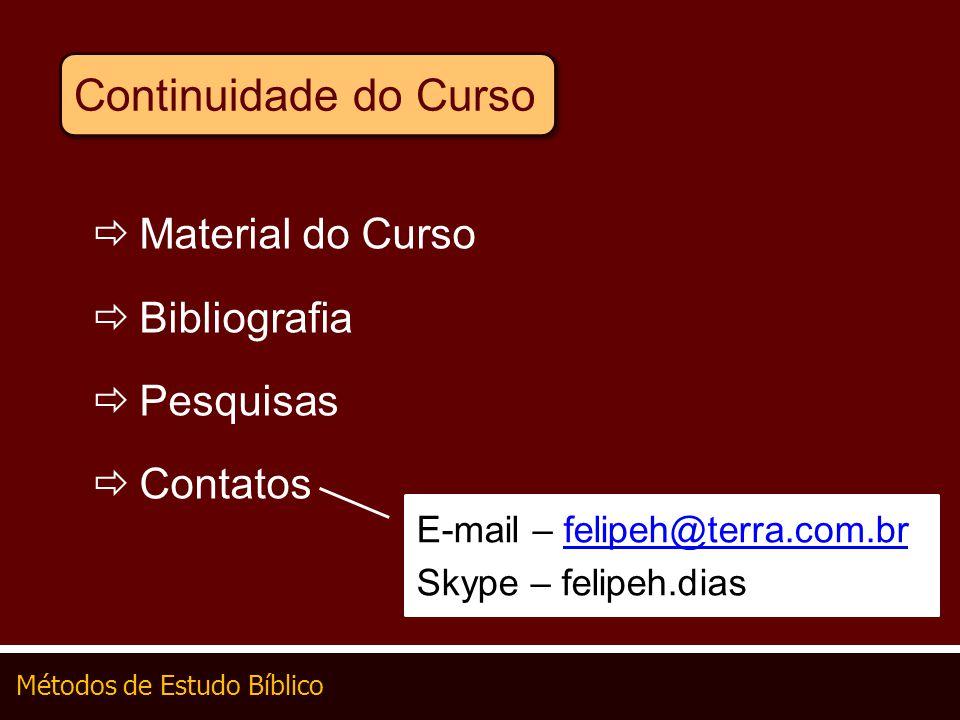 Continuidade do Curso Material do Curso Bibliografia Pesquisas