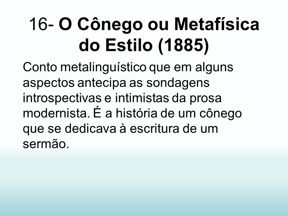 16- O Cônego ou Metafísica do Estilo (1885)