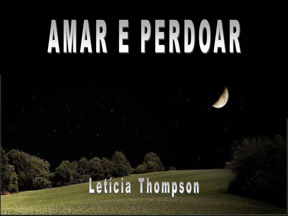 AMAR E PERDOAR Letícia Thompson