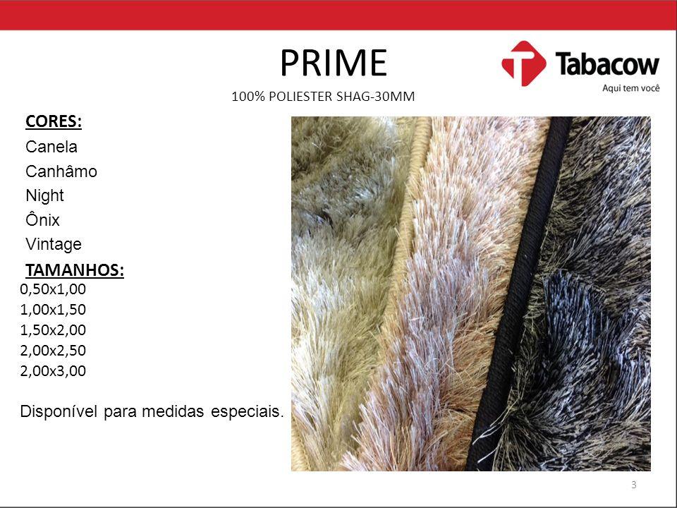 PRIME CORES: TAMANHOS: Canela Canhâmo Night Ônix Vintage 0,50x1,00