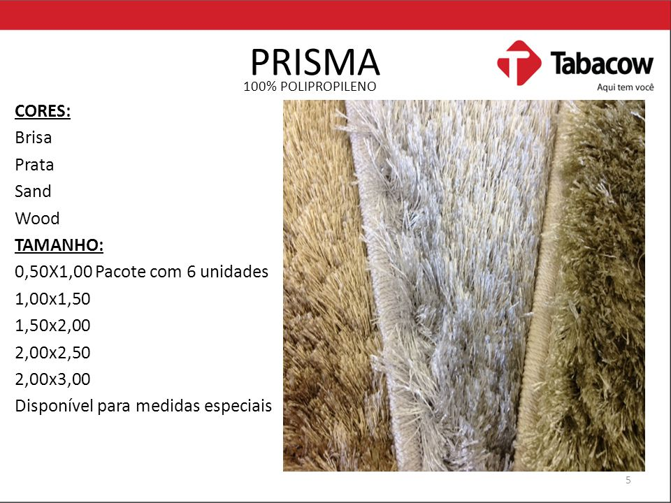 PRISMA CORES: Brisa Prata Sand Wood TAMANHO: