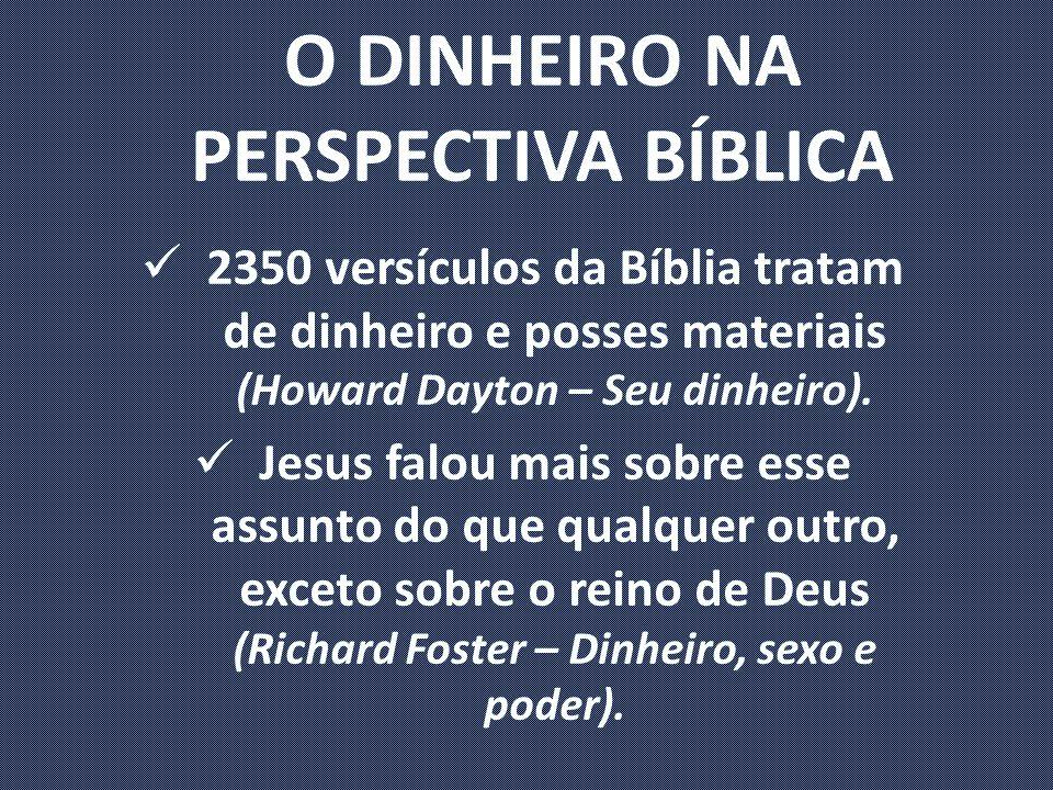 O DINHEIRO NA PERSPECTIVA BÍBLICA