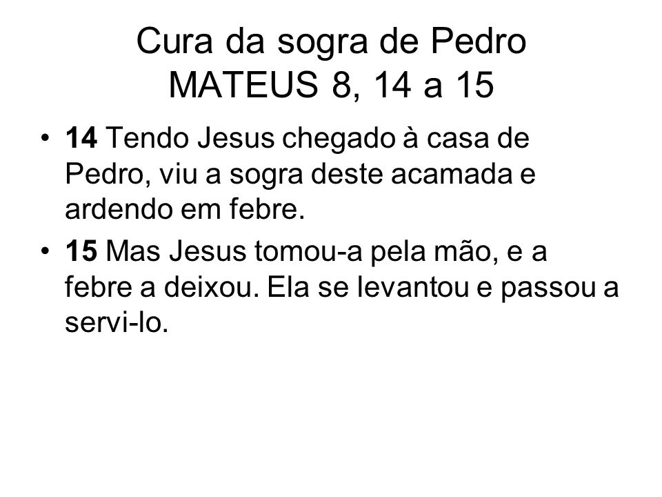 Cura da sogra de Pedro MATEUS 8, 14 a 15