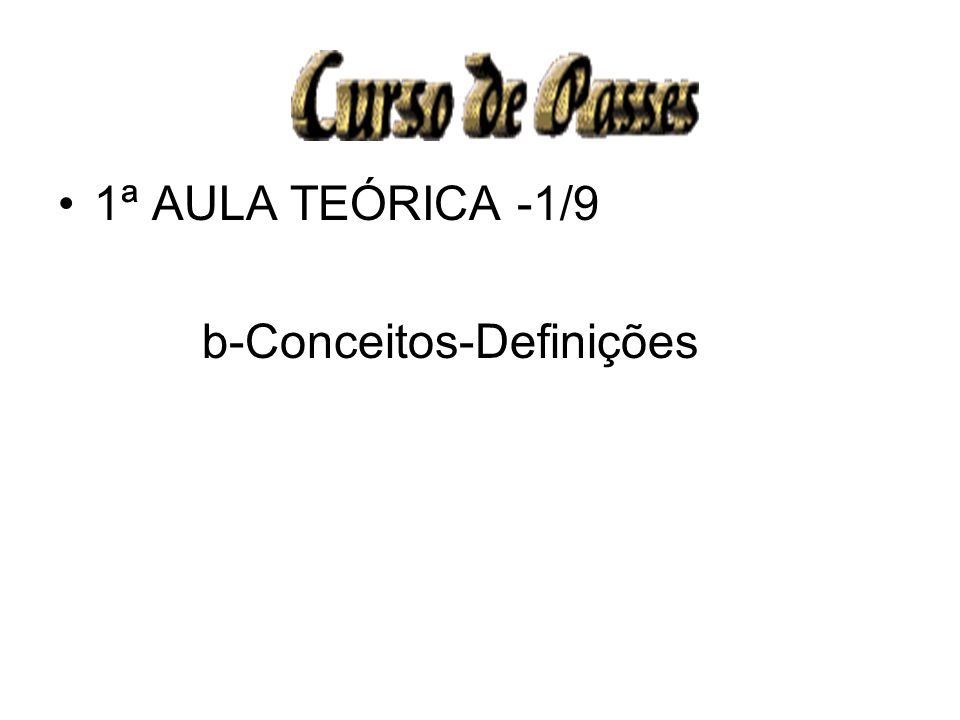1ª AULA TEÓRICA -1/9 b-Conceitos-Definições