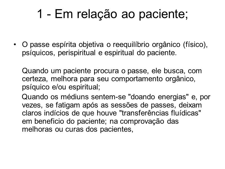 1 - Em relação ao paciente;