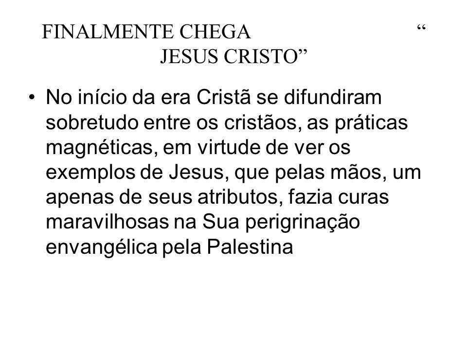 FINALMENTE CHEGA JESUS CRISTO