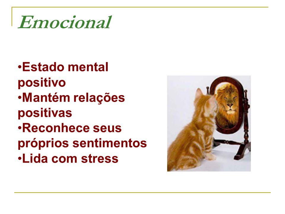 Emocional Estado mental positivo Mantém relações positivas
