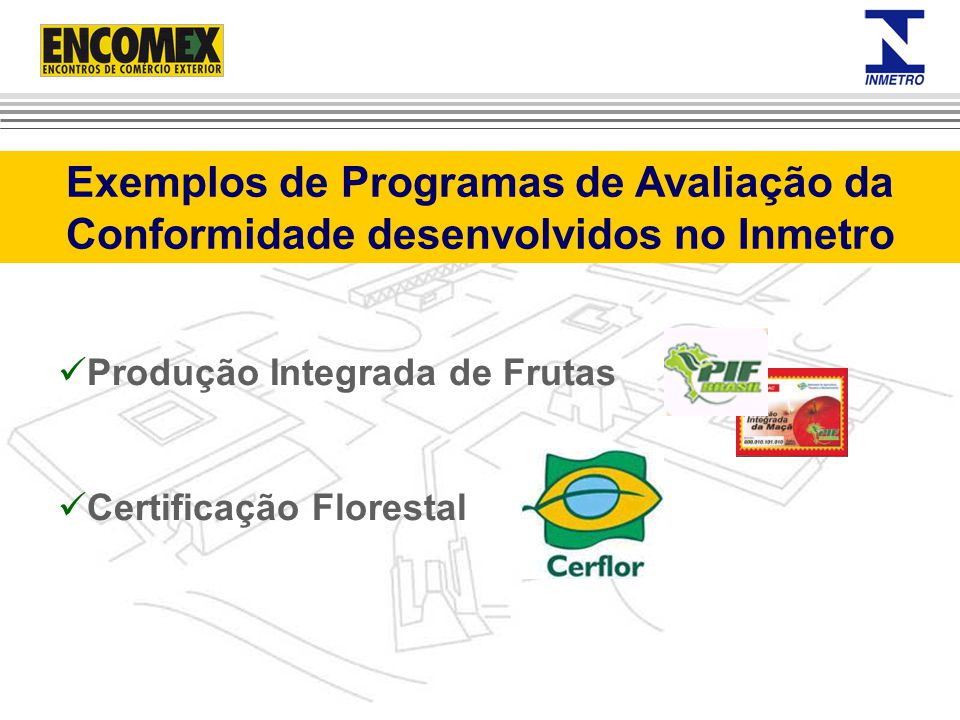 Exemplos de Programas de Avaliação da Conformidade desenvolvidos no Inmetro