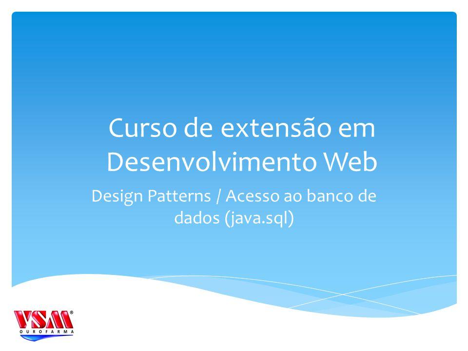 Design Patterns / Acesso ao banco de dados (java.sql)
