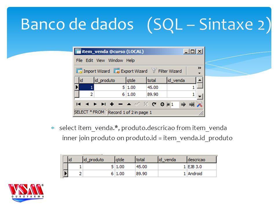 (SQL – Sintaxe 2) Banco de dados