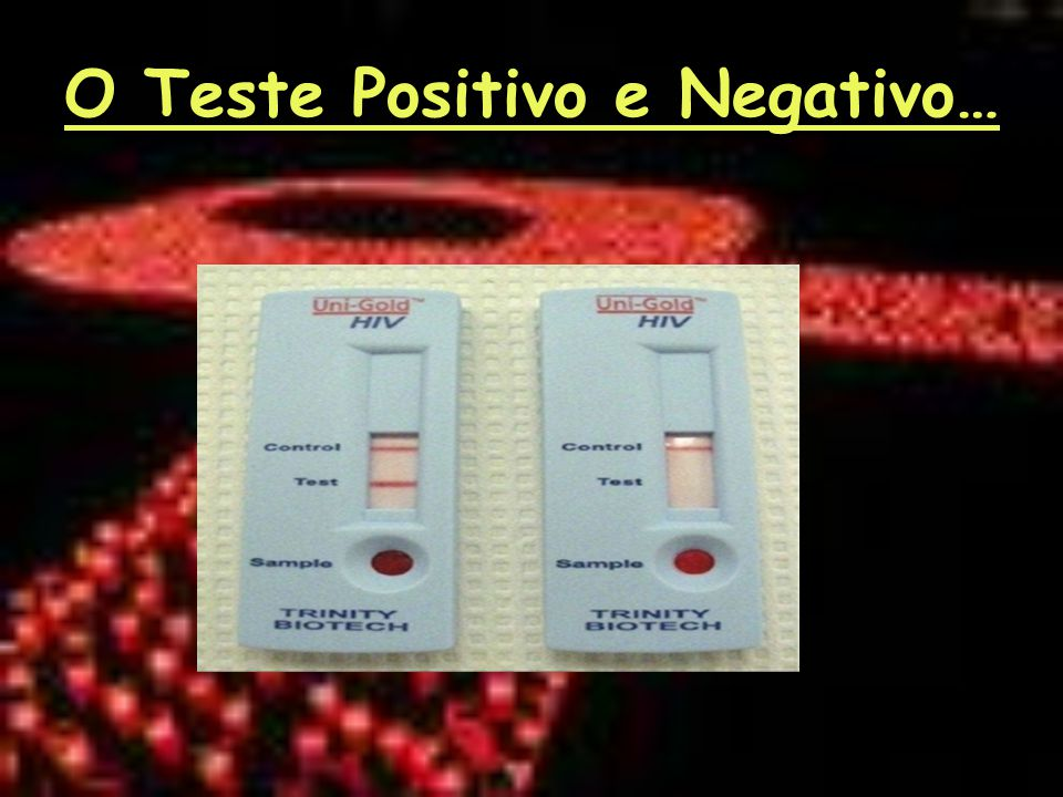 O Teste Positivo e Negativo…